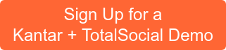 Sign Up for a Kantar TotalSocial Demo